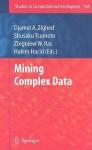 Mining Complex Data - Djamel A. Zighed, Shusaku Tsumoto, Zbigniew W. Raś