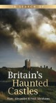 In Search of Britain's Haunted Castles - Marc Alexander