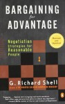By G. Richard Shell Bargaining for Advantage: Negotiation Strategies for Reasonable People 2nd Edition (Revised) - G. Richard Shell