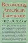 Recovering American Literature - Peter Shaw