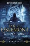 Dancer's Lament: A Novel of the Malazan Empire (Path to Ascendancy) - Ian C. Esslemont