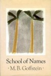 School of Names (Charlotte Zolotow Book) - M.B. Goffstein