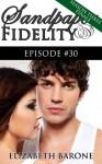 Sandpaper Fidelity: Episode #30 (A Soap Opera Serial) - Elizabeth Barone