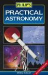 Philip's Practical Astronomy. Storm Dunlop - Storm Dunlop