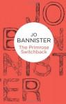 The Primrose Switchback - Jo Bannister