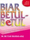 Biar Betul-Betul - H.M. Tuah Iskandar