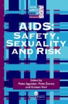 Aids: Safety, Sexuality And Risk - Peter J. Davies, Peter Davies, Graham Hart