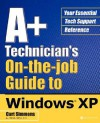A+ Technician's On-The-Job Guide to Windows XP - Curt Simmons