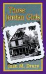 Those Jordan Girls - Joan M. Drury