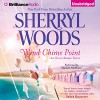 Wind Chime Point: Ocean Breeze, Book 2 - Sherryl Woods, Shannon McManus, Brilliance Audio