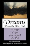 Dreams from the Other Side: Messages of Love from Beyond the Veil - Alex Lukeman