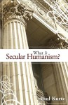 What Is Secular Humanism? - Paul Kurtz