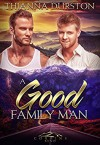 A Good Family Man - Thianna Durston