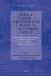 Ritual Dynamics And Religious Change In The Roman Empire (Impact Of Empire) - Olivier Hekster, Sebastian Schmidt-Hofner, Christian Witschel