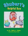 Shubert's Helpful Day - Rebecca Anne Bailey, James Hrkach