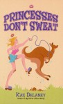 Princesses Don't Sweat - Kaz Delaney