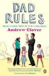 Dad Rules: How My Children Taught Me to Be a Good Parent - Andrew Clover