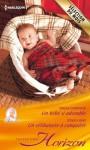 Un bébé si adorable - Un célibataire à conquérir (Horizon) (French Edition) - Teresa Carpenter, Jessica Hart