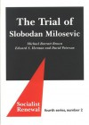 The Trial Of Slobodan Milosevic - Michael Barratt Brown, Edward S. Herman, David Peterson