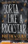 Sorta Like A Rockstar by Quick, Matthew (2013) Paperback - Matthew Quick