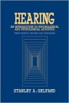 Hearing: An Introduction to Psychological and Physiological Acoustics, Third Edition - Stanley A. Gelfand