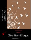 The Mortal Gods, and Other Plays - Olive Tilford Dargan