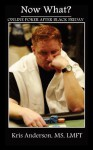Now What?: Online Poker After Black Friday - Kris Anderson