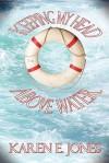 Keeping My Head Above Water - Karen Jones