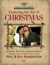Exploring the Joy of Christmas: A Duck Commander Faith and Family Field Guide - Phil Robertson, Kay Robertson