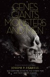 Genes, Giants, Monsters, and Men: The Surviving Elites of the Cosmic War and Their Hidden Agenda - Joseph P. Farrell