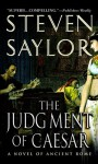 The Judgment of Caesar: A Novel of Ancient Rome - Steven Saylor