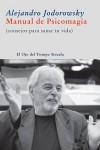 Manual de Psicomagia. Consejos para sanar tu vida - Alejandro Jodorowsky