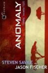 Anomaly - Jason Fischer, Steven Savile