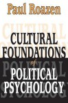 Cultural Foundations of Political Psychology (Clt) - Paul Roazen
