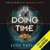 Doing Time - Jodi Taylor, Zara Ramm