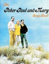 Peter Paul & Mary Songbook - Peter Yarrow, Paul Stookey, Mary Travers, Barry Feinstein