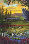 Thoreau in Phantom Bog (A Henry David Thoreau Mystery) - B.B. Oak