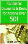 Fantastic Discounts & Deals for Anyone Over 50! - Janet Groene
