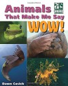 Animals That Make Me Say Wow! (National Wildlife Federation): Secret Hideaways, Infrasonic Hearing, Bubble Gills, and More - Dawn Cusick