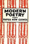 Modern Poetry from Papua New Guinea (Papua Pocket Poets, 30) - Nigel Krauth, Elton Brash, Ulli Beier