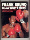 Know What I Mean? - Frank Bruno, Norman Giller