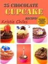 25 Chocolate Cupcake Recipes - 25 Easy Smeezy Creamy Chocolate Cupcake Recipes - Kristie Chiles