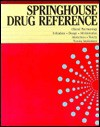 Drug Reference - Springhouse Publishing, SPC