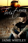 Twist Of Fate - Jaime Whitley