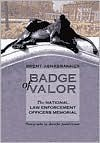 Badge of Valor: Natl. Law Enf - Brent K. Ashabranner, Jennifer Ashabranner
