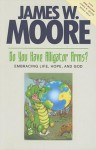 Do You Have Alligator Arms?: Embracing Life, Hope, and God - James W. Moore