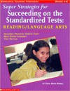 Super Strategies for Succeeding on the Standardized Tests: Reading/Language Arts: Includes Practice Sheets That Help Every Student Test Better - Sara Davis Powell