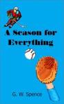 A Season for Everything - Gordon W. Spence