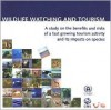 Wildlife Watching and Tourism: A Study on the Benefits and Risks of a Fast Growing Tourism Activity and Its Impacts on Species - United Nations Dept, United Nations Environment Program