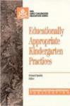 Educationally Appropriate Kindergarten Practices (Early Childhood Education Series (National Education Assocition)) - Bernard Spodek